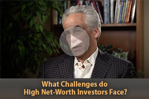 What Challenges do High Net-Worth Investors Face